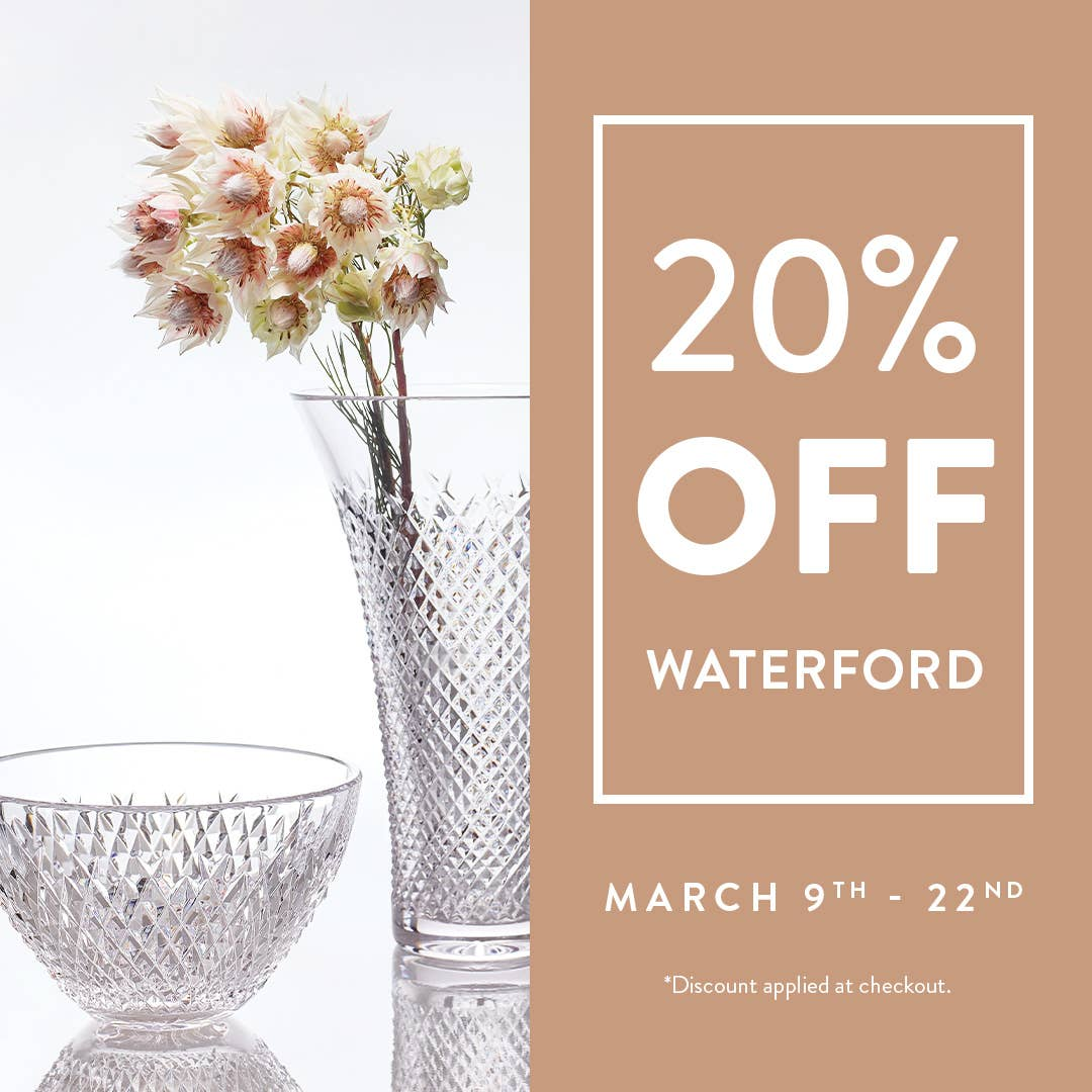 Waterford Promotion 20% Off March 9 thru 22